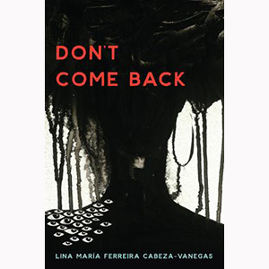Image For Don't Come Back  by Ferreira Cabeza-Vanegas, Lina Maria